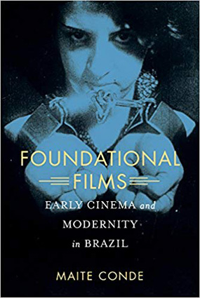 oundational films: early cinema and modernity in Brazil